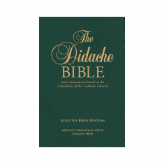 THE DIDACHE BIBLE -RSV W/COMMENTARIES BASED ON THE CATECHISM OF THE CATHOLIC CHURCH