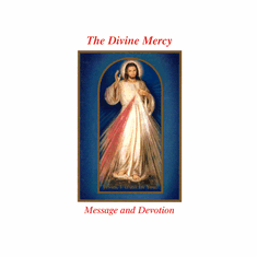 THE DIVINE MERCY: MESSAGE & DEVOTION