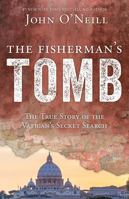 THE FISHERMAN'S TOMB THE TRUE STORY OF THE VATICAN'S SECRET SEARCH