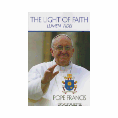 THE LIGHT OF FAITH - LUMEN FIDEI
