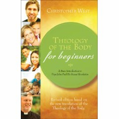 THEOLOGY OF THE BODY FOR BEGINNERS - REVISED ED.