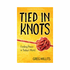 TIED IN KNOTS  FINDING PEACE IN TODAYS WORLD