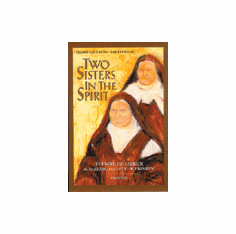 TWO SISTERS IN THE SPIRIT - THERESE & ELIZABETH OF THE TRINITY