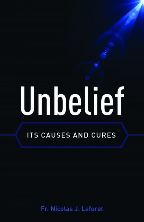 UNBELIEF: ITS CAUSES AND CURES