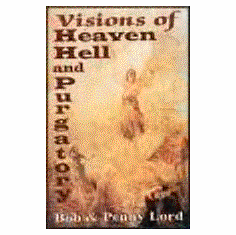 VISIONS OF HEAVEN, HELL, & PURGATORY