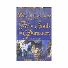WAY OF THE CROSS FOR THE HOLY SOULS IN PURGATORY