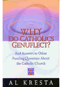 WHY DO CATHOLICS GENUFLECT?
