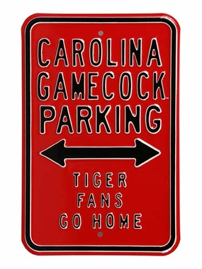 Gamecocks Tigers Go Home Parking Sign