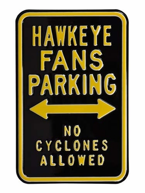 Hawkeye / No Cyclones Allowed Parking Sign