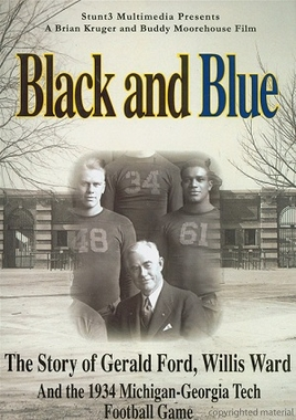 Michigan The Story of Gerald Ford, Willis Ward and the 1934 Michigan-Georgia Tech Game
