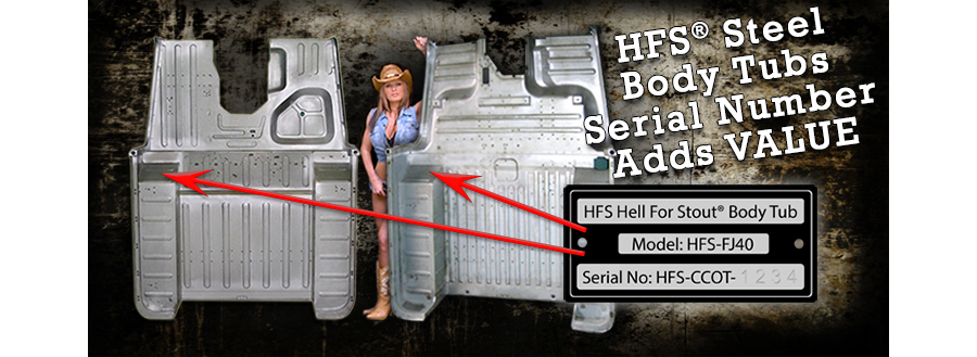 About HFS Hell for Stout® Body Tubs