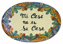 Talavera Wall Plaque - My House is Not Your House