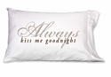 Faceplant Always Kiss Me Standard Pillow Case Pair