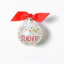 Happy Everything Glass Ornament - You're The Greatest Teacher