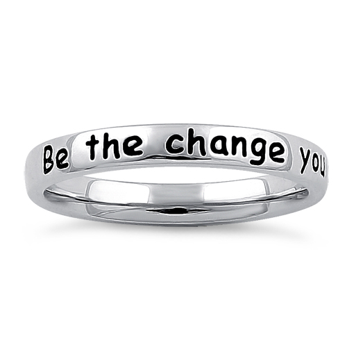 Sterling Silver Be the change you wish to see in the world Ring