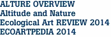 ALTURE OVERVIEW Altitude and Nature Ecological Art REVIEW 2014 ECOARTPEDIA 2014