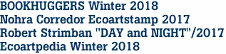 "BOOKHUGGERS Winter 2018 Nohra Corredor Ecoartstamp 2017 Robert Strimban ""DAY and NIGHT""/2017 Ecoartpedia Winter 2018"