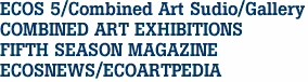 ECOS 5/Combined Art Sudio/Gallery COMBINED ART EXHIBITIONS FIFTH SEASON MAGAZINE ECOSNEWS/ECOARTPEDIA