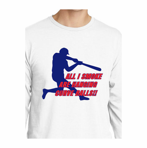 All I Smoke Are Hanging Curve Balls Baseball T-Shirt<br>Choose Your Color<br>Youth Med to Adult 4X
