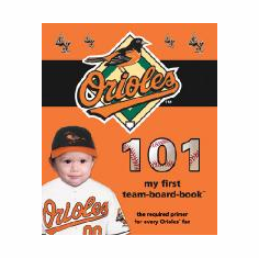 Baltimore Orioles 101<br>Board-Book