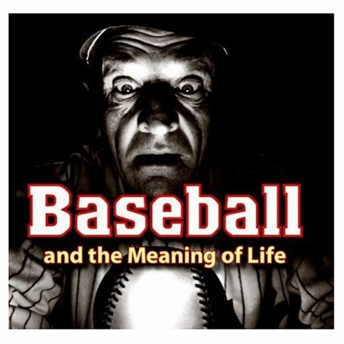 Baseball and the Meaning of Life Book