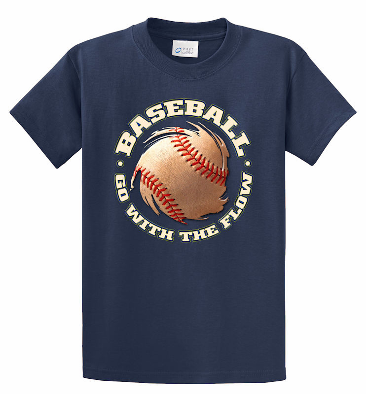 Baseball Go With The Flow T-Shirt<br>Choose Your Color<br>Youth Med to Adult 4X