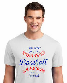 Baseball is my Favorite T-Shirt<br>Choose Your Colors<br>Youth Med to Adult 4X