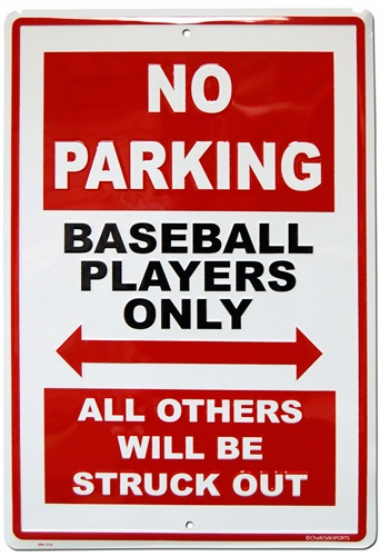 Baseball Players Aluminum No Parking Sign<br>ONLY 1 LEFT WITH A SMALL NICK ON CORNER!