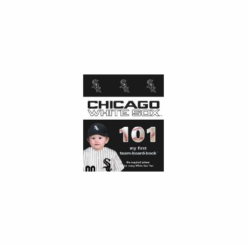 Chicago White Sox 101<br>Board-Book
