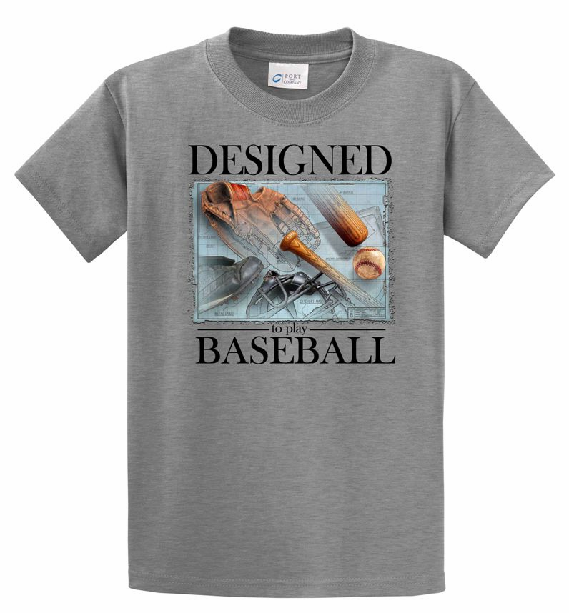 Designed to play Baseball T-Shirt<br>Choose Your Color<br>Youth Med to Adult 4X