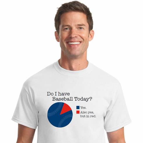 Do I have Baseball Today? Pie Chart T-Shirt<br>Choose Your Color<br>Youth Med to Adult 4X