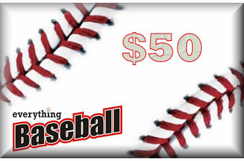 Everything Baseball<br>$50 Gift Card