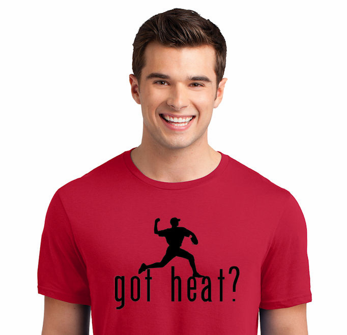got heat? Baseball T-Shirt or Sweatshirt<br>Choose Your Color<br>Youth Med to Adult 4X