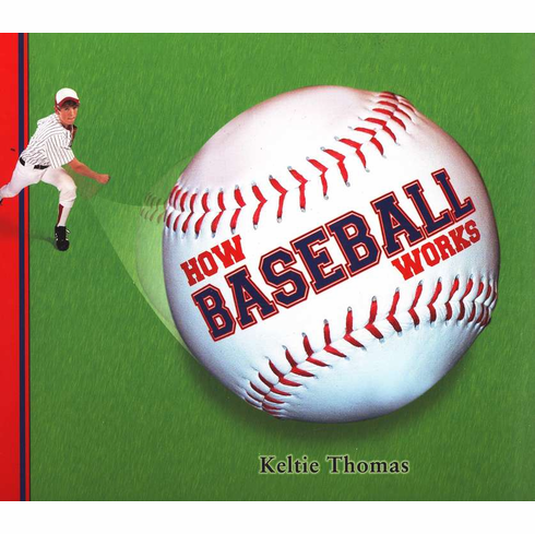 How Baseball Works by Keltie Thomas<br>ONLY 1 LEFT!