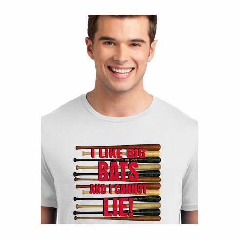 I Like Big Bats and I Cannot Lie! Baseball T-Shirt or Sweatshirt<br>Choose Your Color<br>Adult S-4X