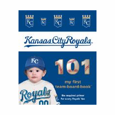 Kansas City Royals 101<br>Board-Book
