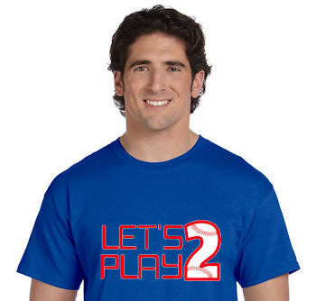 Let's Play 2 Baseball T-Shirt<br>Choose Your Colors<br>Youth Med to Adult 4X