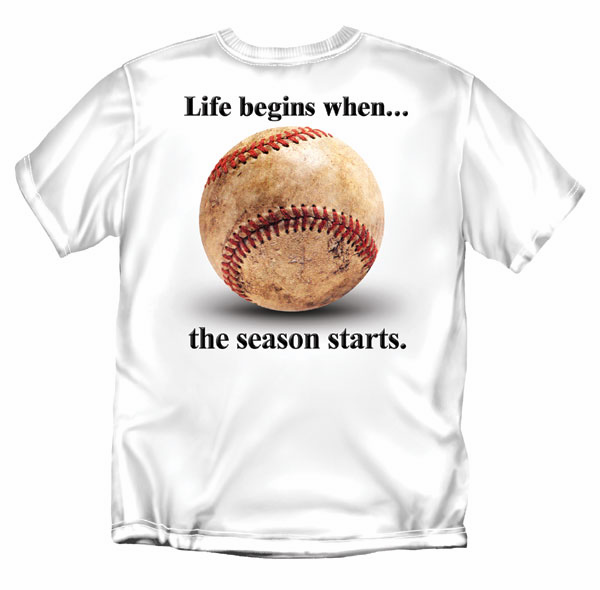 Life begins when...<br>the Baseball season starts White T-Shirt<br>Youth Med to Adult 4X