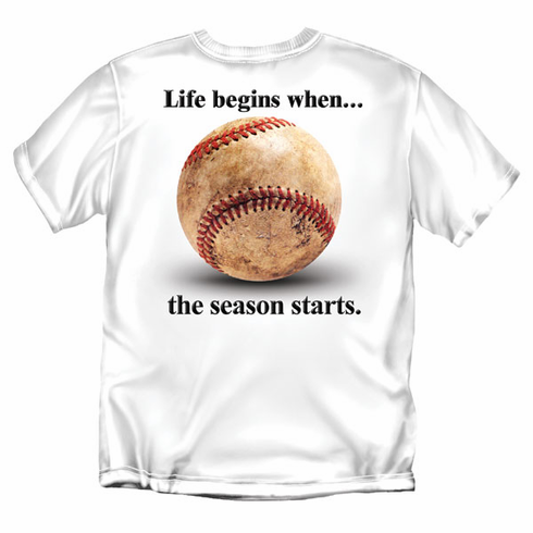 Life begins when...the Baseball season starts T-Shirt<br>Choose Your Color<br>Youth Med to Adult 4X
