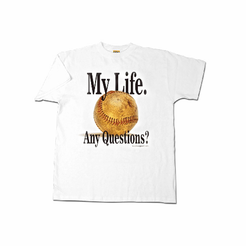 My Life.<br>Any Questions?<br>White Baseball T-Shirt<br>Youth Med to Adult 2X