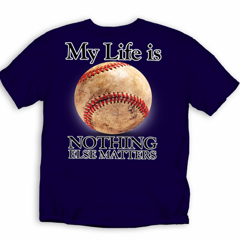 My Life is Baseball Nothing Else Matters Navy T-Shirt<br>Youth Med to Adult 4X