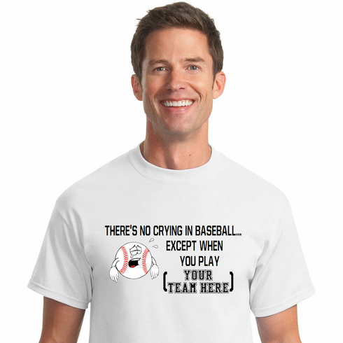 No Crying in Baseball Personalized T-Shirt<br>Choose Your Color<br>Youth Med to Adult 4X