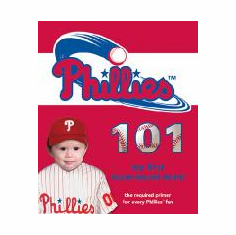Philadelphia Phillies 101<br>Board-Book