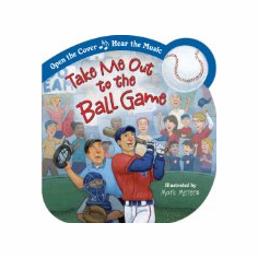 Take Me Out to the Ball Game Board Book<br>ONLY 1 LEFT WITH NO MUSIC