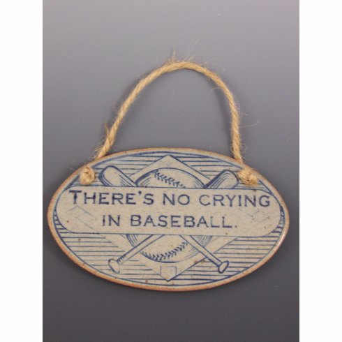 There's No Crying in Baseball Mini Plaque