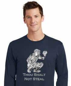 Thou Shalt Not Steal Baseball Catcher T-Shirt or Sweatshirt<br>Choose Your Color<br>Youth Med to Adult 4X