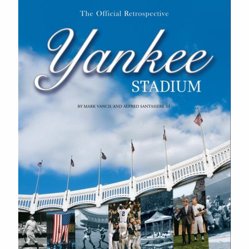 Yankee Stadium - The Official Retrospective