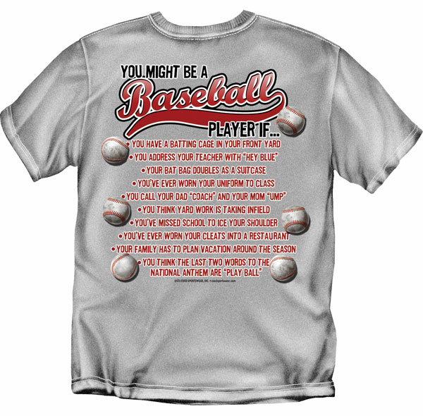 You Might Be A<br>Baseball Player If...<br>Gray T-Shirt<br>Youth Med to Adult 4X