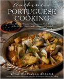 * Authentic Portuguese Cooking: More Than 185 Classic Mediterranean-Style Recipes of the Azores, Madeira and Continental Portugal
