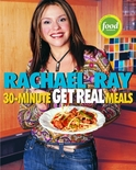 * Rachael Ray's 30-Minute Get Real Meals